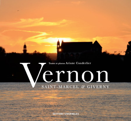Vernon, Saint-Marcel & Giverny, Ariane Cauderlier, éditions givernales