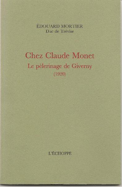 Edouard Mortier Duc de Trévise Le pèlerinage à Giverny L'Echoppe